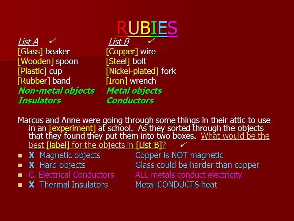 RUBIES List A  List B  [Glass] beaker [Copper] wire